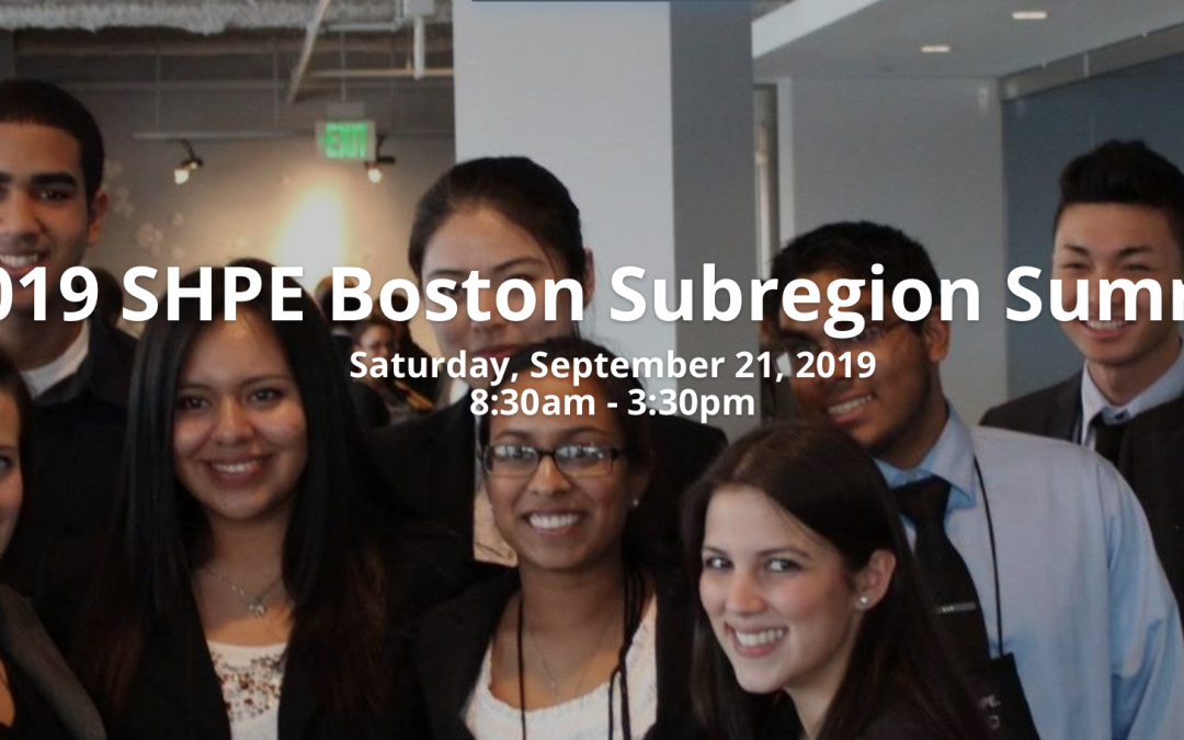 [Students] 2019 SHPE Boston Subregion Summit